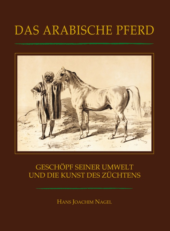 Das Arabische Pferd – Geschöpf seiner Umwelt...